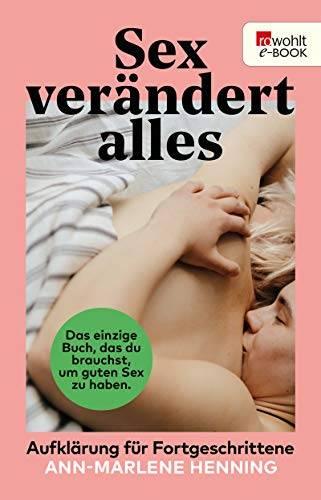 A. M. Henning - Sex verändert alles