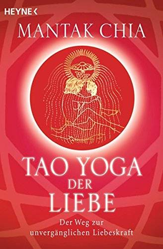 Mantak Chia - Tao Yoga der Liebe