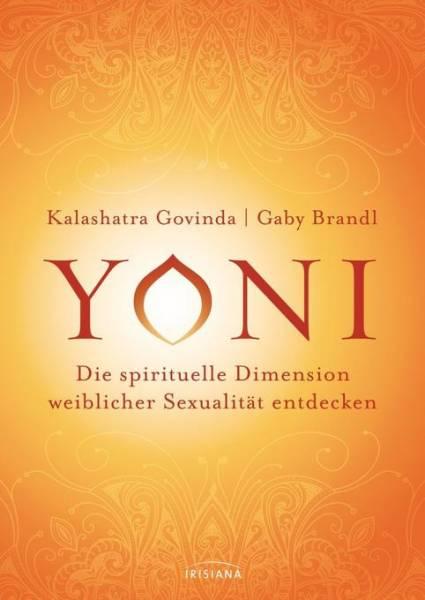 Govinda Kalashatra - Yoni, die spirituelle Dimension weiblicher Sexualität