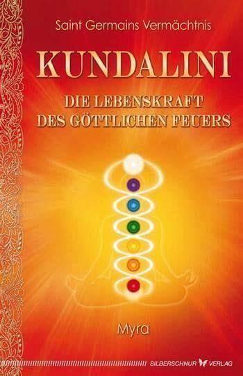 Myra: Kundalini - Die Lebenskraft des göttlichen Feuers