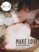 A.-M. Henning & T. Bremer-Olszewski - MAKE LOVE - Ein Aufklärungsbuch