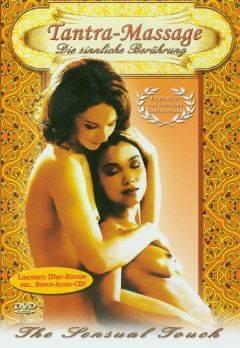 Tantra-Massage - Die sinnliche Berührung - uncut