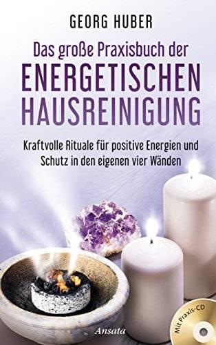 Huber Georg - Praxisbuch der energetischen Hausreinigung