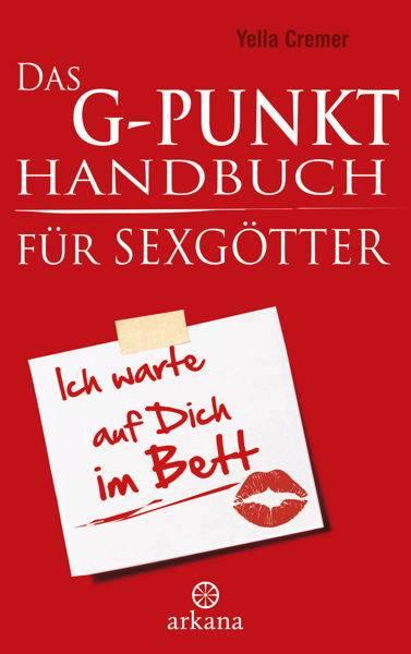 Yella Cremer - G-Punkt Handbuch für Sexgötter