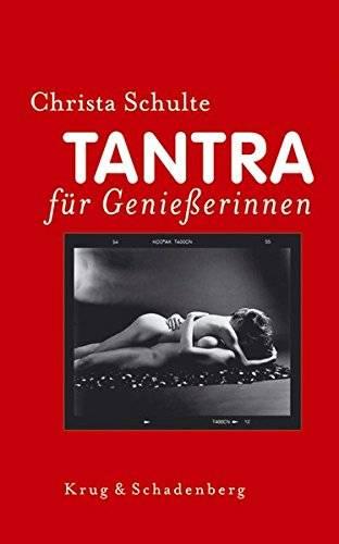 Christa Schulte - Tantra für Genießerinnen