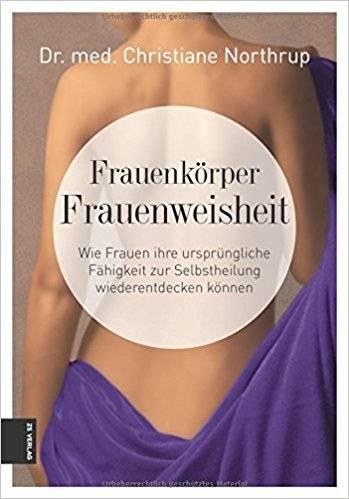 Dr. med. Christiane Northrup - Frauenkörper - Frauenweisheit