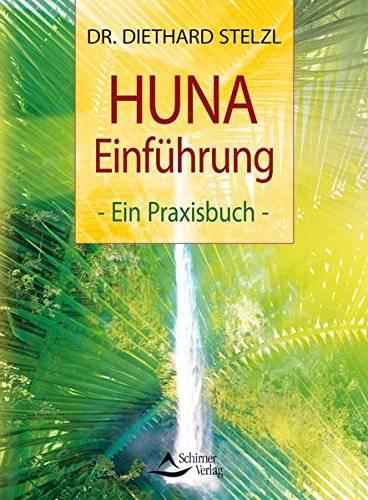 HUNA Einführung - Dr. D. Stelzl