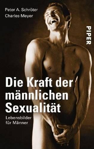 Peter A. Schröter & Charles Meyer - Die Kraft der männlichen Sexualität