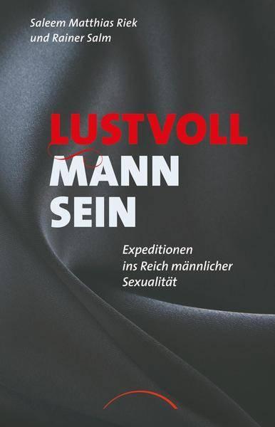 S. M. Riek, R. Salm - Lustvoll Mann sein